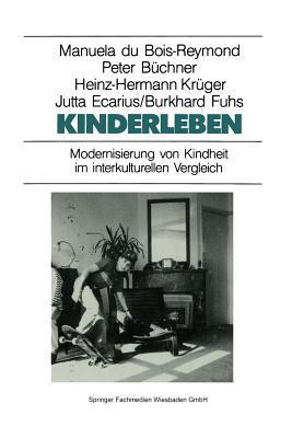 Kinderleben: Modernisierung Von Kindheit Im Interkulturellen Vergleich Peter Buchner