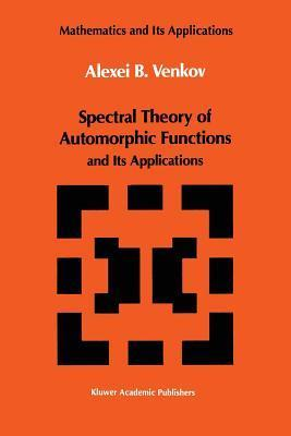Spectral Theory of Automorphic Functions: And Its Applications  by  A.B. Venkov