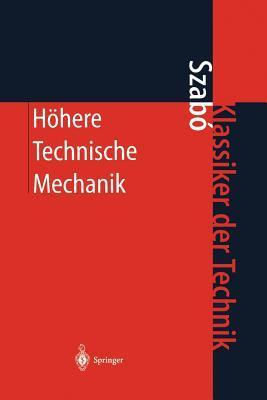 Hahere Technische Mechanik: Nach Vorlesungen  by  Istvan Szabo