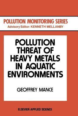 Pollution Threat of Heavy Metals in Aquatic Environments Geoffrey Mance