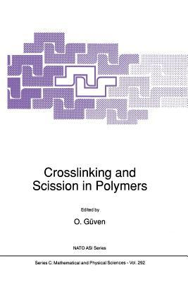 Crosslinking and Scission in Polymers O Guven