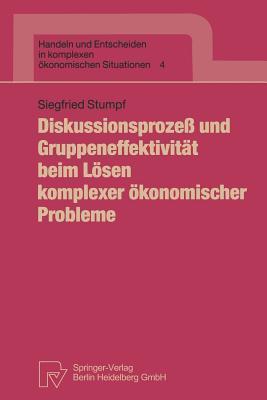Diskussionsprozea Und Gruppeneffektivitat Beim Lasen Komplexer Akonomischer Probleme Siegfried Stumpf