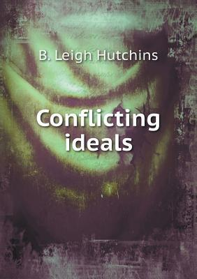 Conflicting Ideals  by  B. Leigh Hutchins