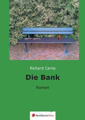 Die Bank  by  Richard Camp