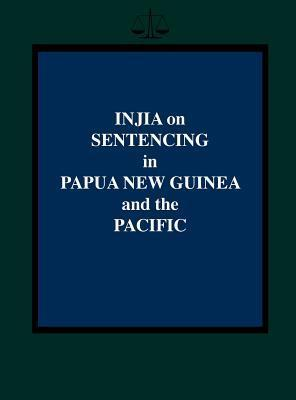 Injia on Sentencing in Papua New Guinea and the Pacific  by  Salamo Injia