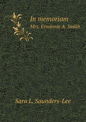 In Memoriam Mrs. Erminnie A. Smith  by  Sara L Saunders-Lee