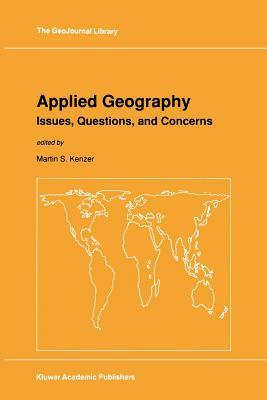 Applied Geography: Issues, Questions, and Concerns M S Kenzer