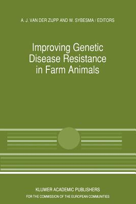 Improving Genetic Disease Resistance in Farm Animals: A Seminar in the Community Programme for the Coordination of Agricultural Research, Held in Brussels, Belgium, 8 9 November 1988  by  A.J. Van Der Zijpp