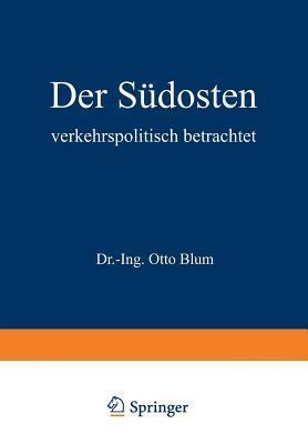 Der Sudosten Verkehrspolitisch Betrachtet Otto Blum