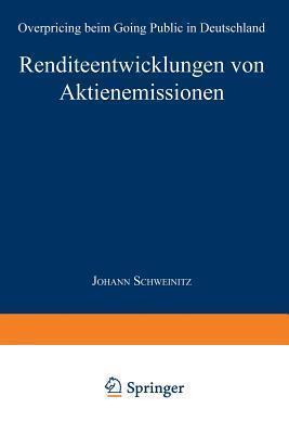 Renditeentwicklungen Von Aktienemissionen: Overpricing Beim Going Public in Deutschland Johann Schweinitz