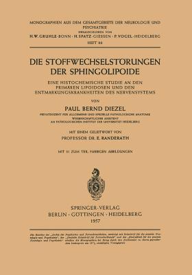 Die Stoffwechselstorungen Der Sphingolipoide: Eine Histochemische Studie an Den Primaren Lipoidosen Und Den Entmarkungskrankheiten Des Nervensystems P.B. Diezel