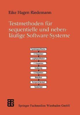 Testmethoden Fur Sequentielle Und Nebenlaufige Software-Systeme Eike Hagen Riedemann