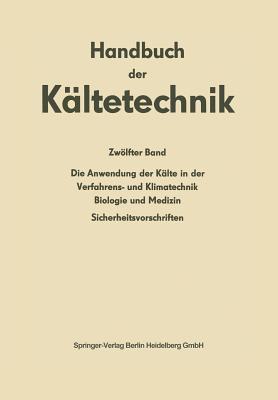 Die Anwendung Der Kalte in Der Verfahrens- Und Klimatechnik, Biologie Und Medizin: Sicherheitsvorschriften  by  H Baur