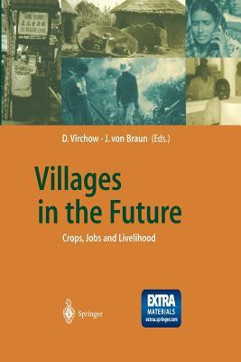 Villages in the Future: Crops, Jobs and Livelihood Detlef Virchow