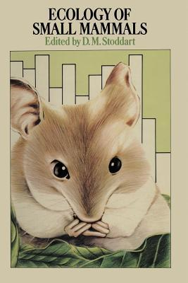 Ecology of Small Mammals  by  D M Stoddart