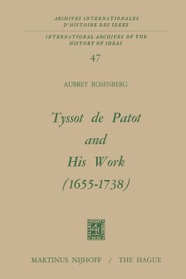Tyssot de Patot and His Work 1655 1738 A. Rosenberg