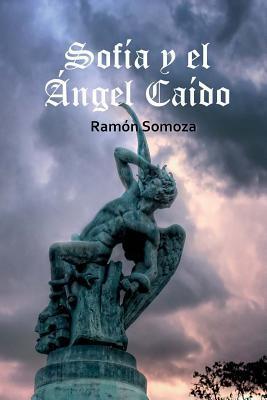 Sofia y El Angel Caido Ramon Somoza