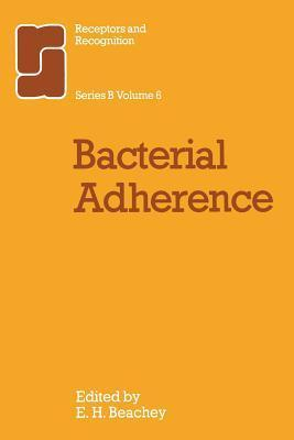 Bacterial Adherence  by  C Beachey