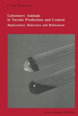 Laboratory Animals in Vaccine Production and Control: Replacement, Reduction and Refinement C F M Hendriksen
