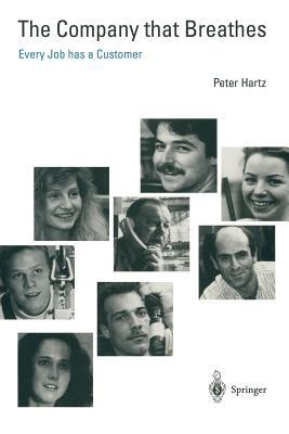 The Company That Breathes: Every Job Has a Customer  by  Peter Hartz