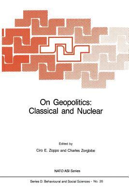 On Geopolitics: Classical and Nuclear Ciro E Zoppo