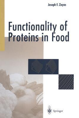 Functionality of Proteins in Food  by  Joseph F Zayas