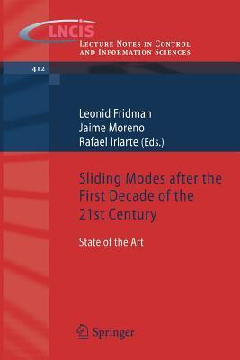 Sliding Modes After the First Decade of the 21st Century: State of the Art  by  Leonid Fridman