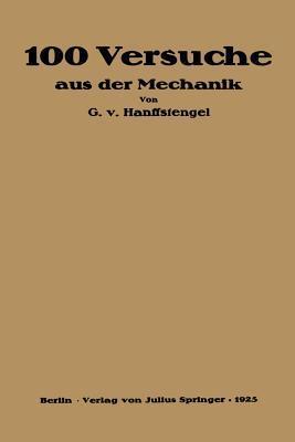 Hundert Versuche Aus Der Mechanik  by  Georg Von Hanffstengel