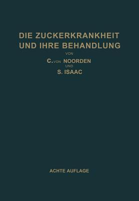 Verordnungsbuch Und Diatetischer Leitfaden Fur Zuckerkranke Mit 172 Kochvorschriften: Zum Gebrauch Fur Arzte Und Patienten Carl Von Noorden