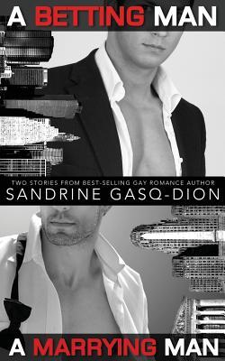 A Betting Man/A Marrying Man  by  Sandrine Gasq-Dion