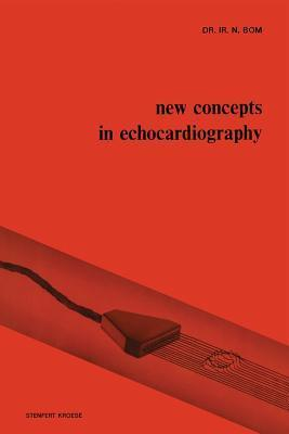 New Concepts in Echocardiography  by  N. Bom
