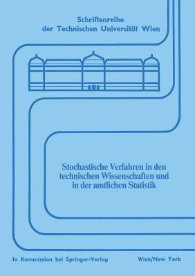 Stochastische Verfahren in Den Technischen Wissenschaften Und in Der Amtlichen Statistik L. Bosse