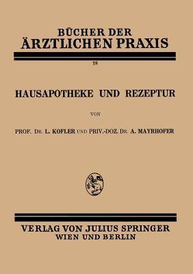 Hausapotheke Und Rezeptur: Band 18  by  L. Kofler