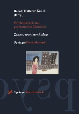 Psychotherapie Mit Psychotischen Menschen Renate Hutterer-Krisch