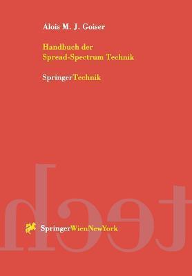 Handbuch Der Spread-Spectrum Technik  by  Alois M.J. Goiser