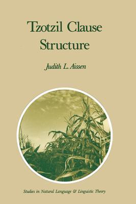 Tzotzil Clause Structure  by  Judith Aissen