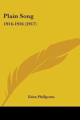 Plain Song: 1914-1916 (1917) Eden Phillpotts