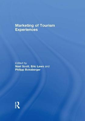 Marketing Tourism Experiences  by  Noel Scott