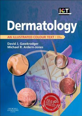Dermatology: An Illustrated Colour Text  by  D.J. Gawkrodger