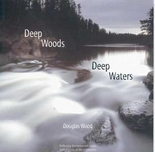 Deep Woods, Deep Waters Douglas Wood