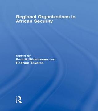 Regional Organizations African Secu Fredrik Soderbaum