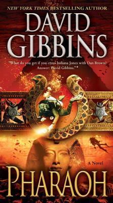 Pharaoh: A Novel  by  David Gibbins