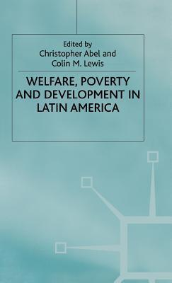 Welfare, Poverty And Development In Latin America  by  Christopher Abel