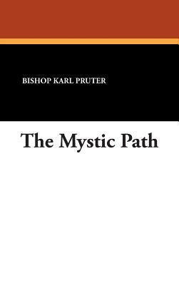 The Mystic Path Bishop Karl Pruter