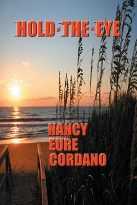 Hold the Eye Nancy Eure Cordano