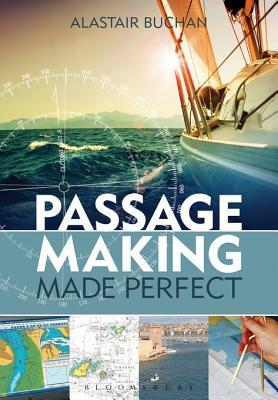 Passage Making Made Perfect Alastair Buchan
