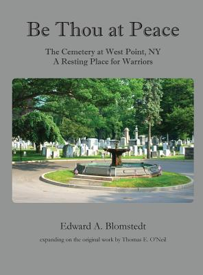 Be Thou at Peace, the Cemetery at West Point, NY. a Resting Place for Warriors  by  Edward A. Blomstedt