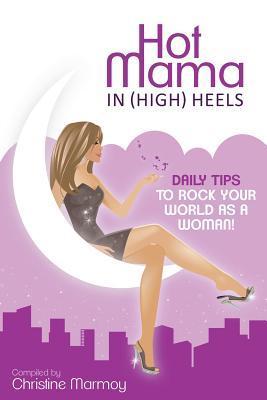 Hot Mama in (High) Heels Christine Marmoy