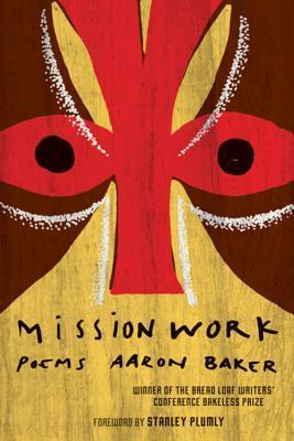 Mission Work: Poems  by  Aaron Baker