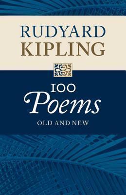 100 Poems: Old and New Rudyard Kipling